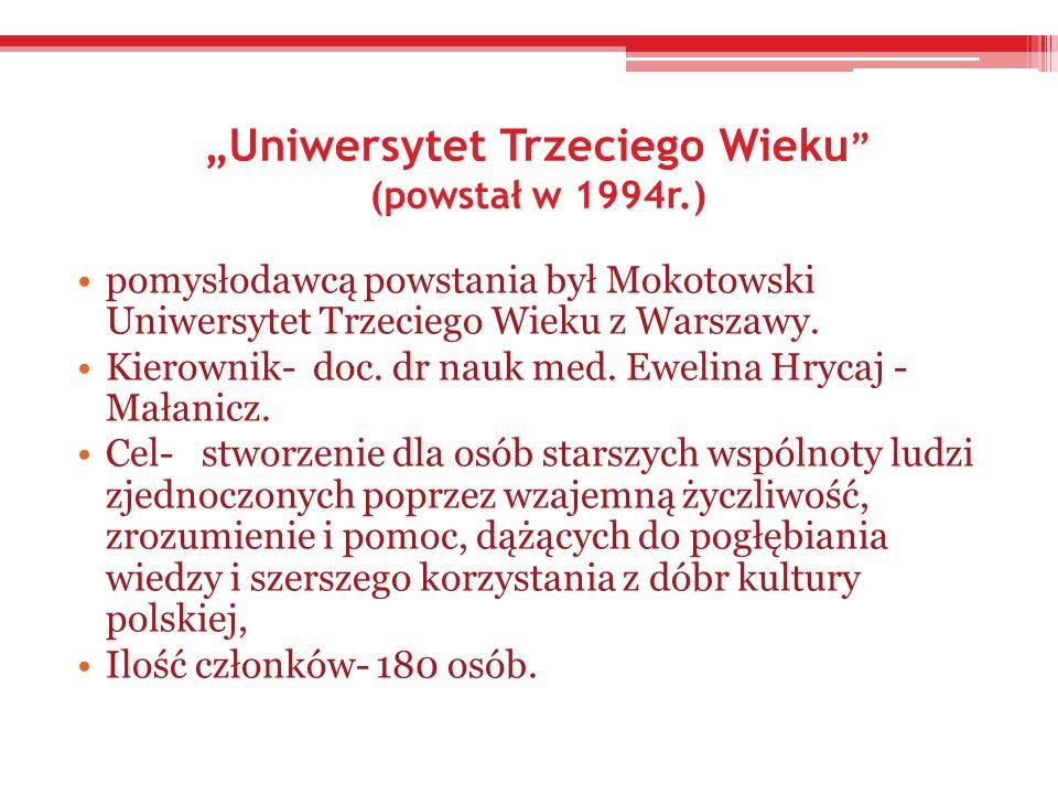 """""""Uniwersytet Trzeciego Wieku (powstał w 1994r.)"""