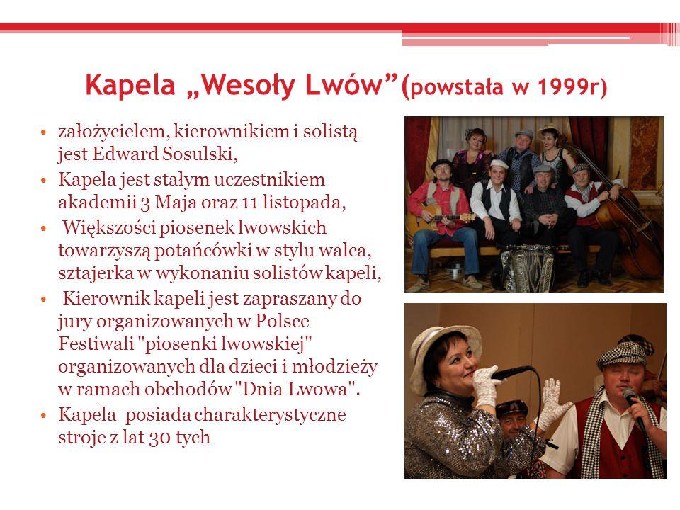 """Kapela """"Wesoły Lwów (powstała w 1999r)"""