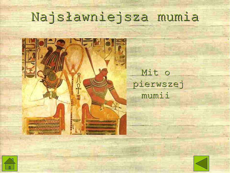 Najsławniejsza mumia Mit o pierwszej mumii