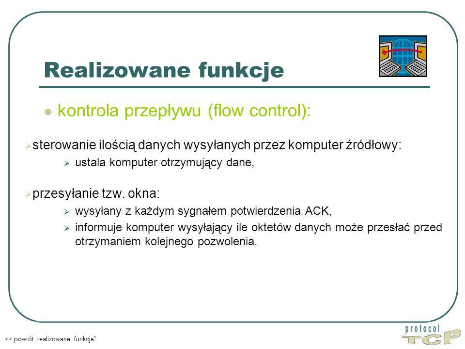 TCP Realizowane funkcje kontrola przepływu (flow control):