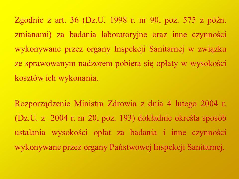 Zgodnie z art. 36 (Dz. U. 1998 r. nr 90, poz. 575 z późn
