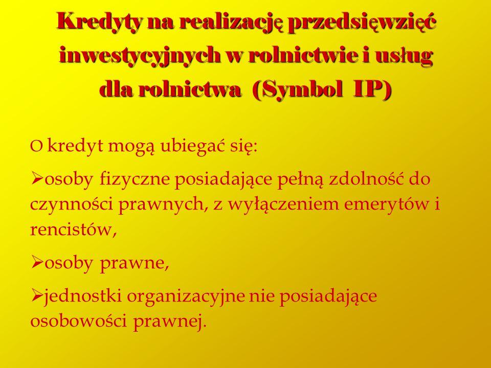Kredyty na realizację przedsięwzięć inwestycyjnych w rolnictwie i usług dla rolnictwa (Symbol IP)