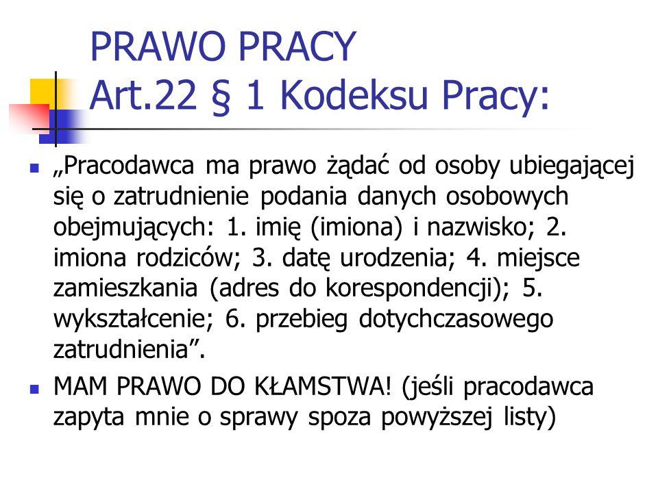 PRAWO PRACY Art.22 § 1 Kodeksu Pracy:
