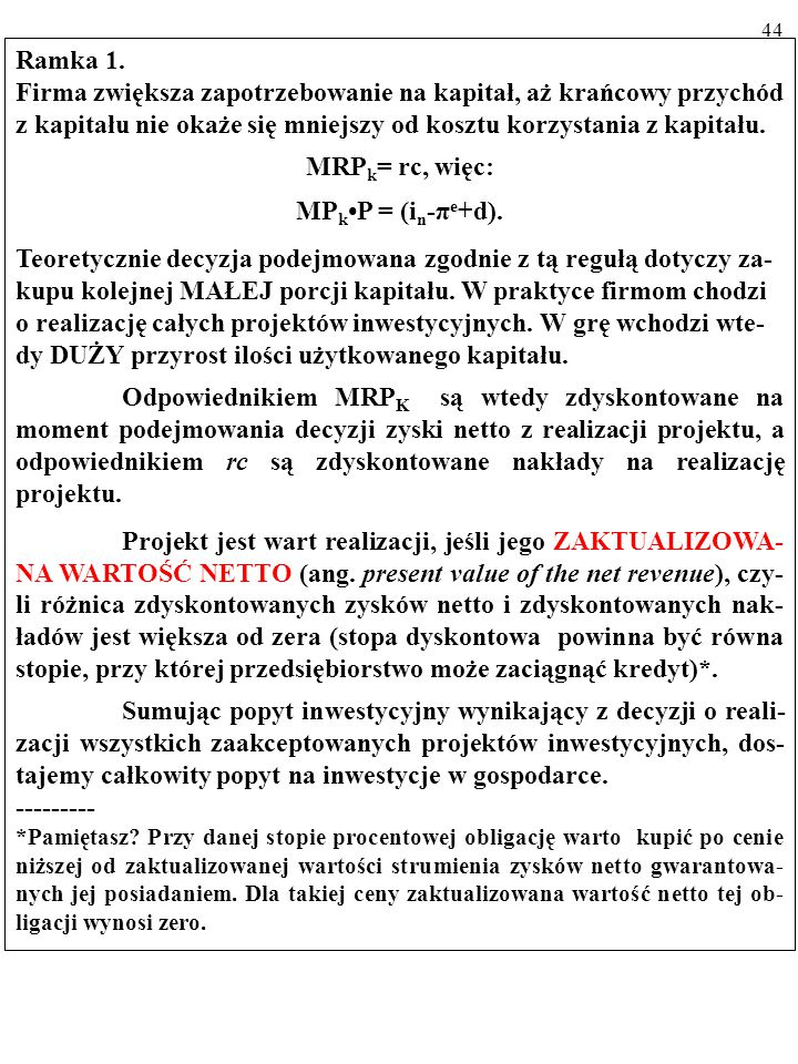 MRPk= rc, więc: MPk•P = (in-πe+d).