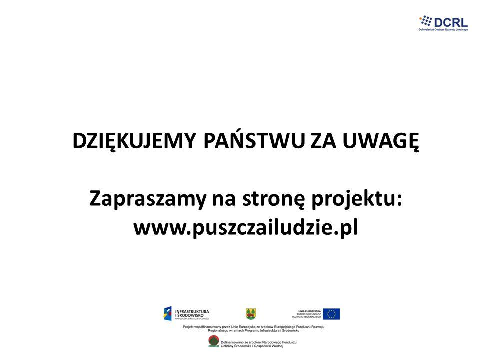 DZIĘKUJEMY PAŃSTWU ZA UWAGĘ Zapraszamy na stronę projektu: