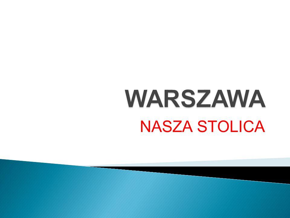 WARSZAWA NASZA STOLICA