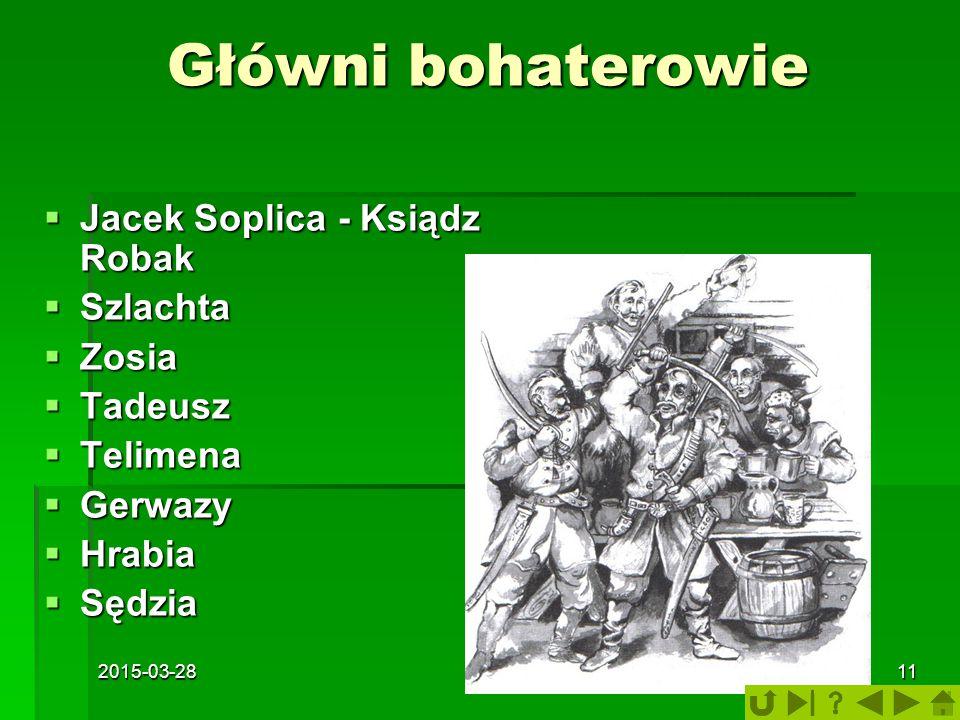 Główni bohaterowie Jacek Soplica - Ksiądz Robak Szlachta Zosia Tadeusz