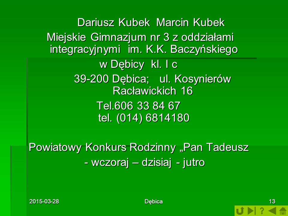 Dariusz Kubek Marcin Kubek