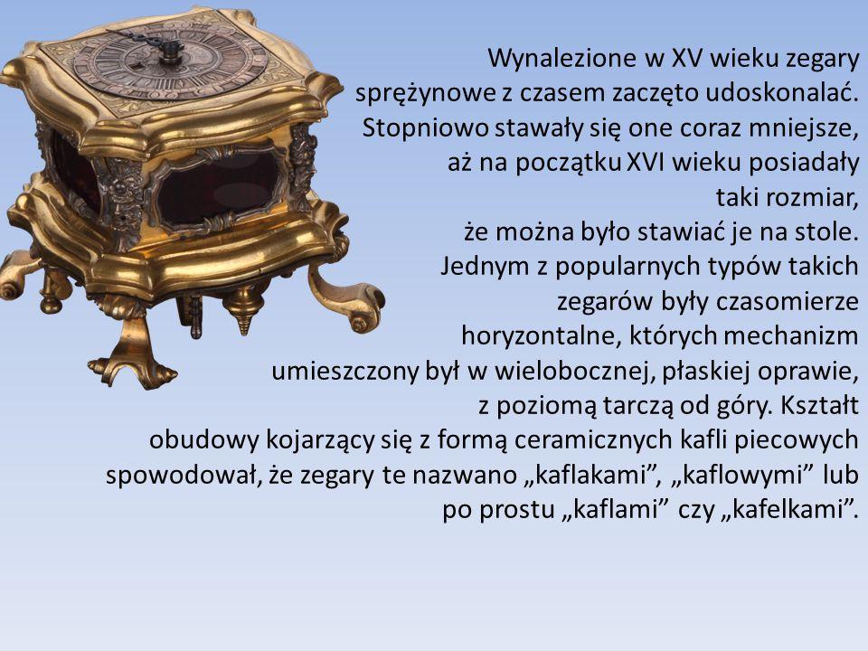 Wynalezione w XV wieku zegary sprężynowe z czasem zaczęto udoskonalać