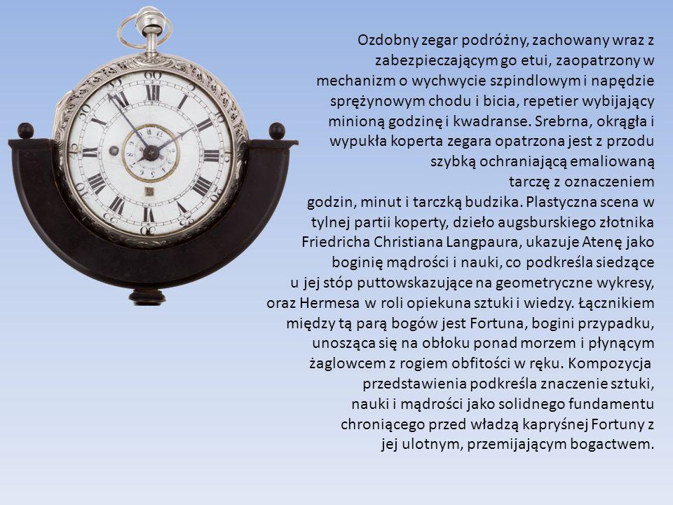Ozdobny zegar podróżny, zachowany wraz z zabezpieczającym go etui, zaopatrzony w mechanizm o wychwycie szpindlowym i napędzie sprężynowym chodu i bicia, repetier wybijający minioną godzinę i kwadranse.