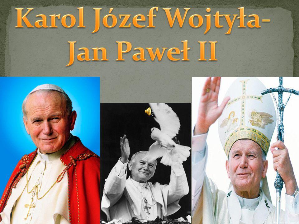 Karol Józef Wojtyła-Jan Paweł II