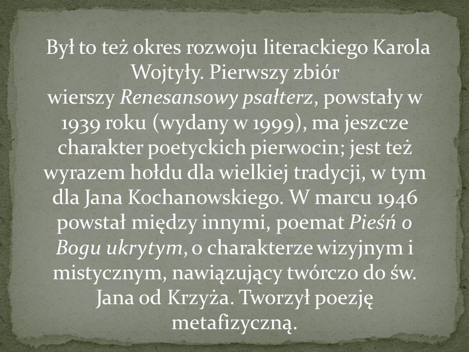 Był to też okres rozwoju literackiego Karola Wojtyły