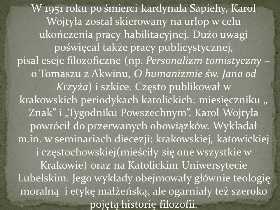 W 1951 roku po śmierci kardynała Sapiehy, Karol Wojtyła został skierowany na urlop w celu ukończenia pracy habilitacyjnej.