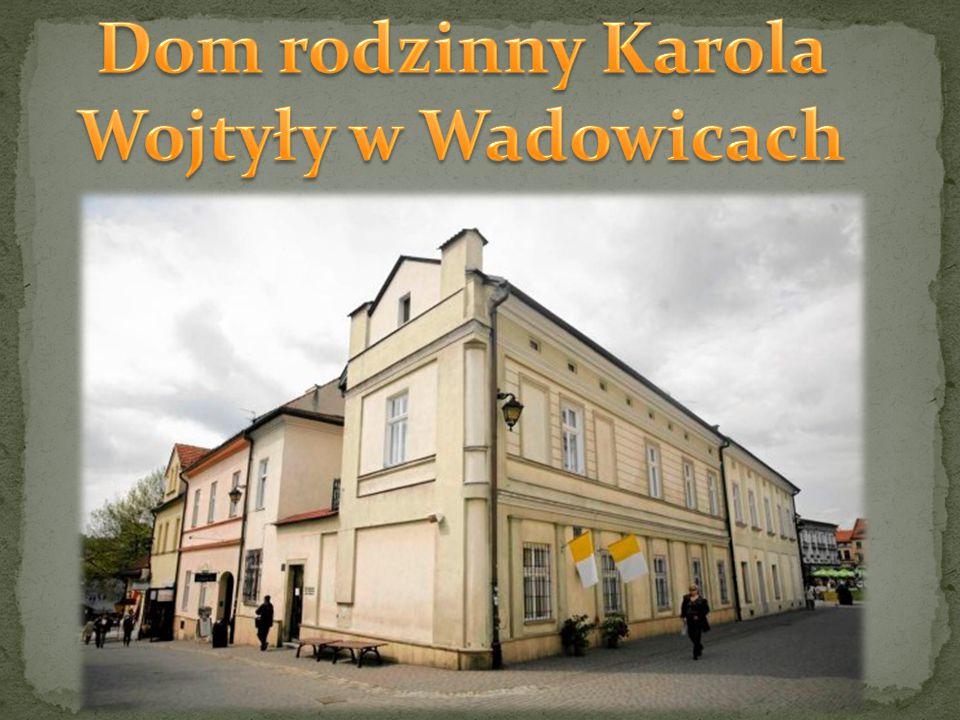 Dom rodzinny Karola Wojtyły w Wadowicach