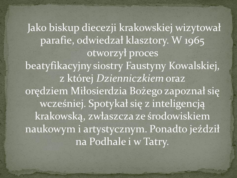 Jako biskup diecezji krakowskiej wizytował parafie, odwiedzał klasztory.
