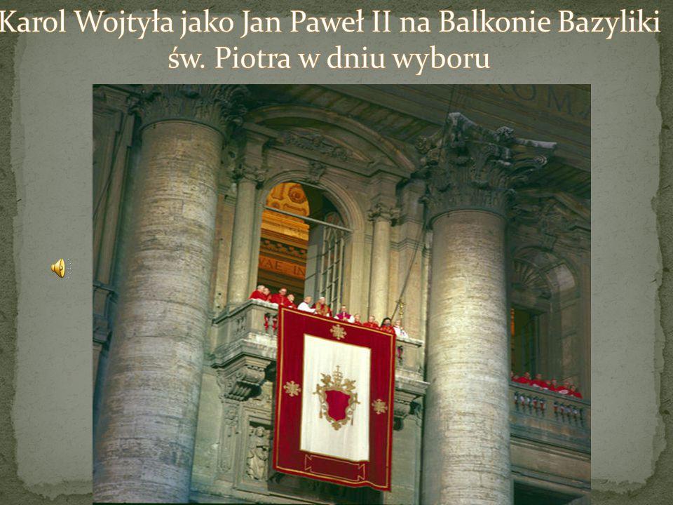 Karol Wojtyła jako Jan Paweł II na Balkonie Bazyliki św
