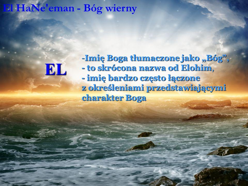 EL El HaNe eman - Bóg wierny