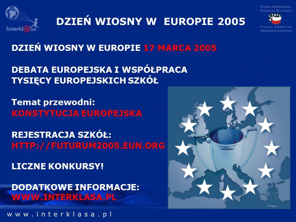 DZIEŃ WIOSNY W EUROPIE 2005 DZIEŃ WIOSNY W EUROPIE 17 MARCA 2005