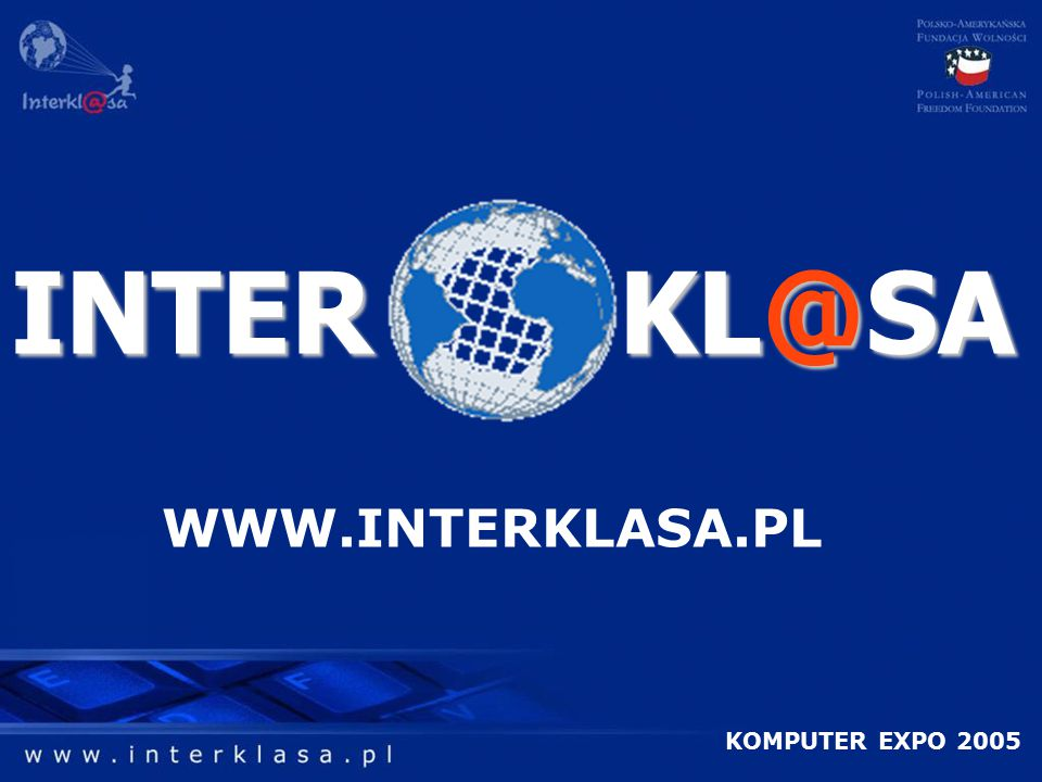 INTER KL@SA WWW.INTERKLASA.PL KOMPUTER EXPO 2005