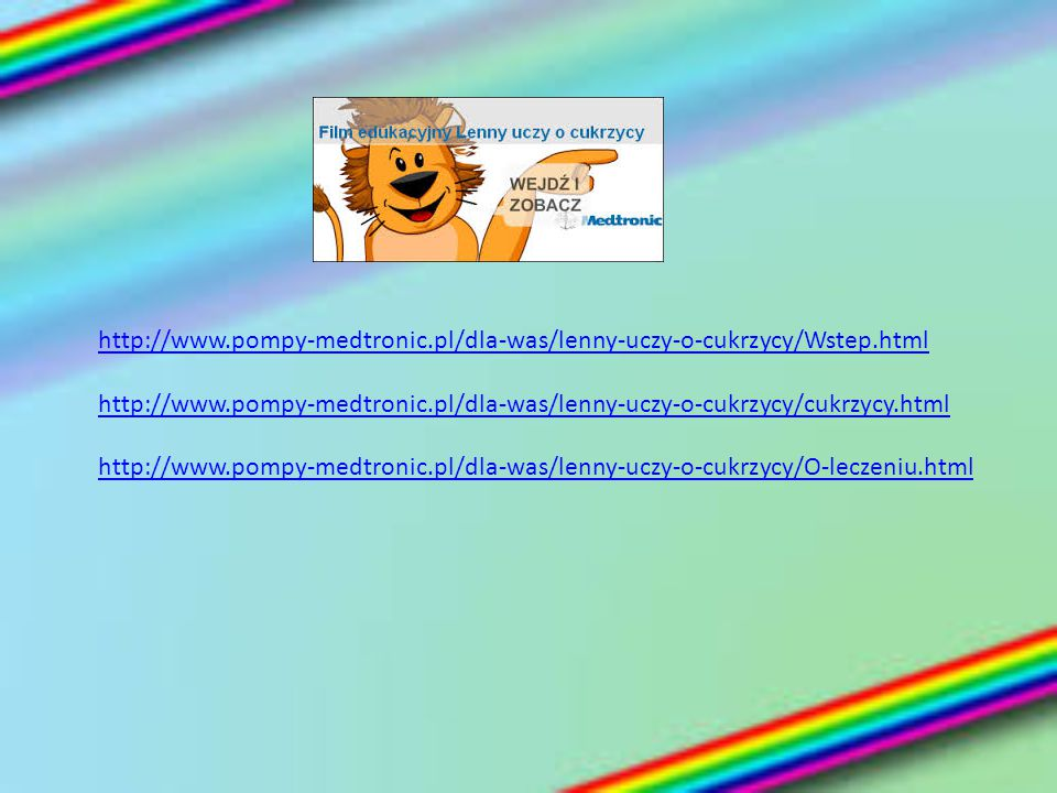 http://www. pompy-medtronic. pl/dla-was/lenny-uczy-o-cukrzycy/Wstep