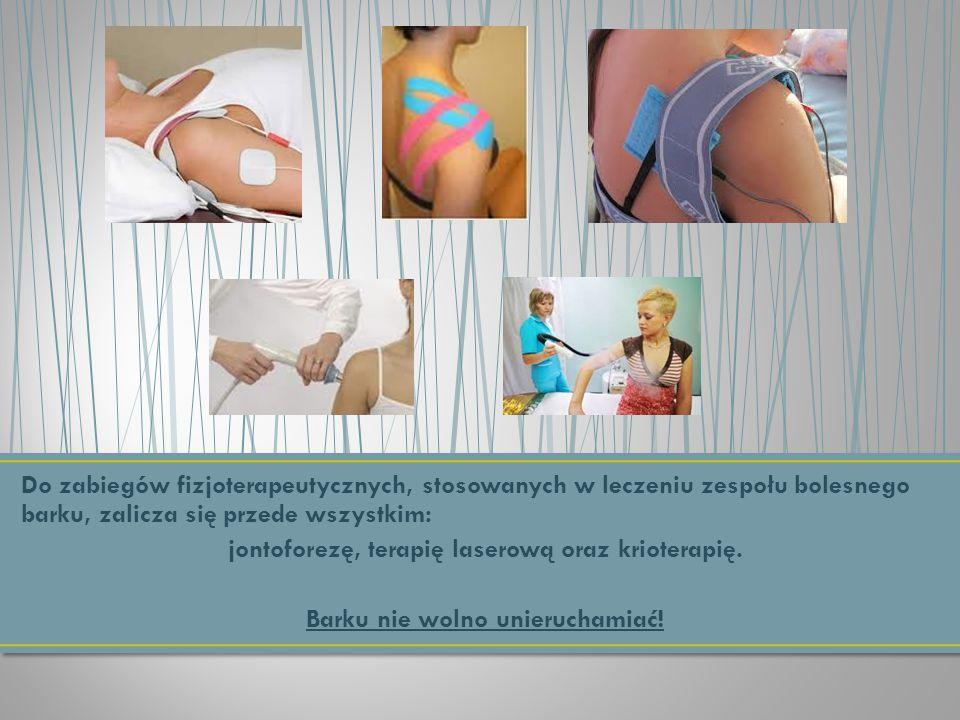 jontoforezę, terapię laserową oraz krioterapię.
