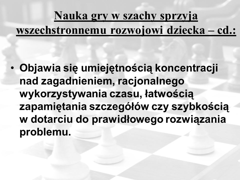 Nauka gry w szachy sprzyja wszechstronnemu rozwojowi dziecka – cd.: