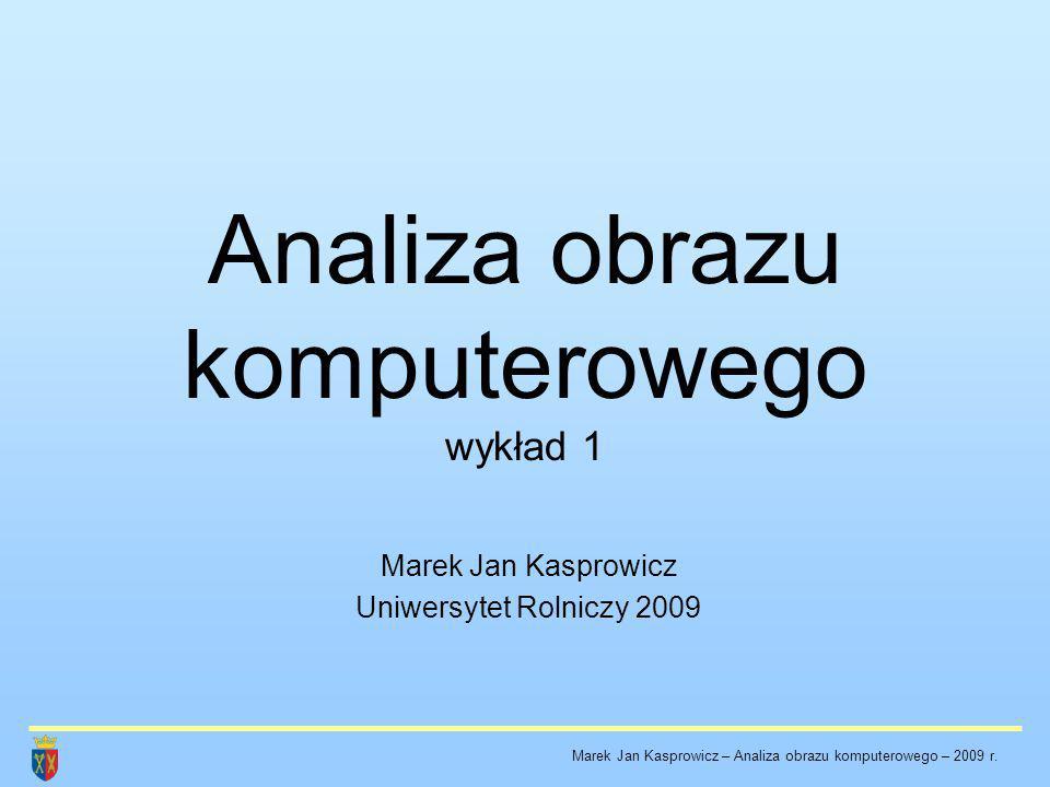 Analiza obrazu komputerowego wykład 1