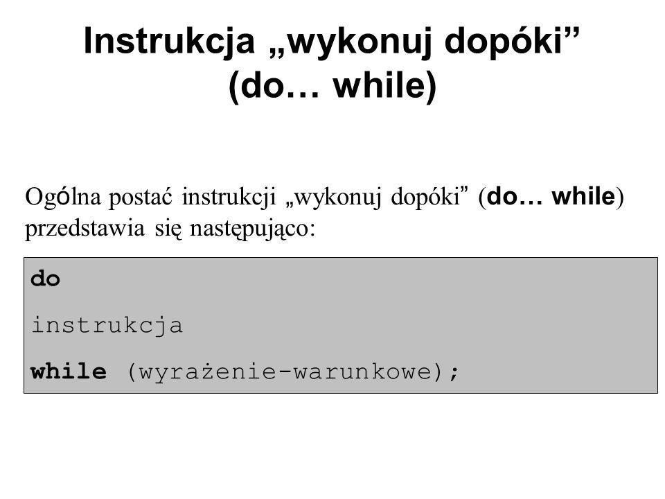 """Instrukcja """"wykonuj dopóki (do… while)"""