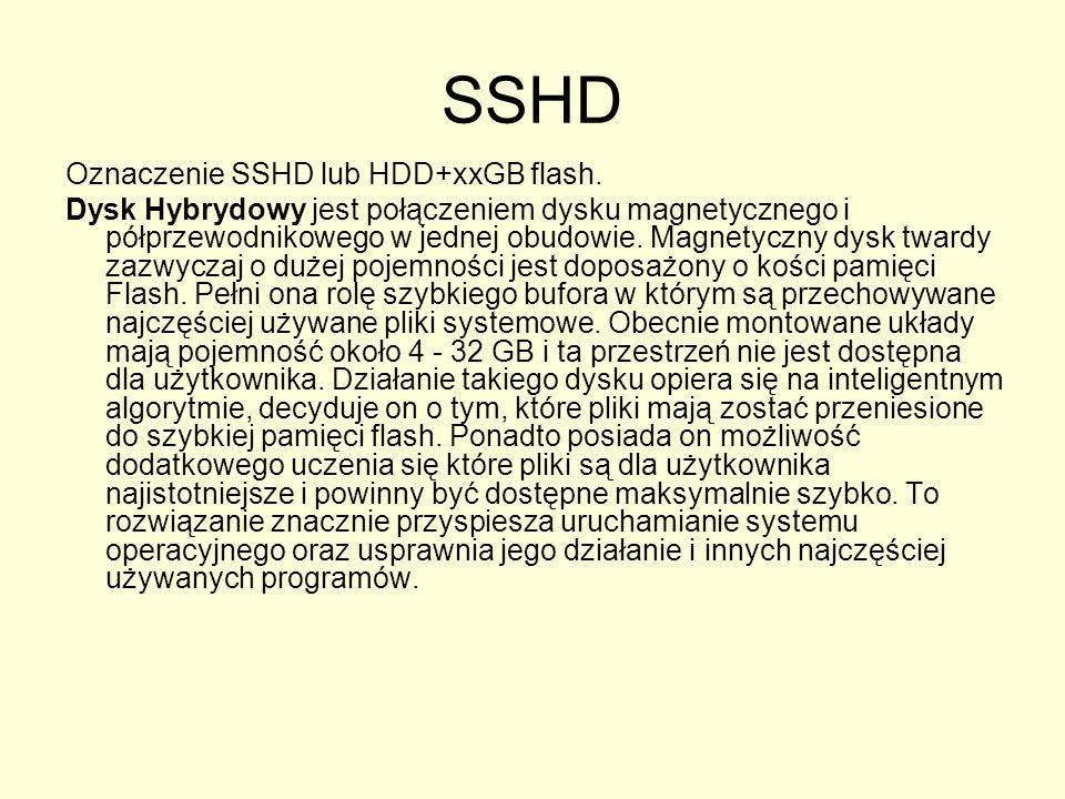 SSHD Oznaczenie SSHD lub HDD+xxGB flash.