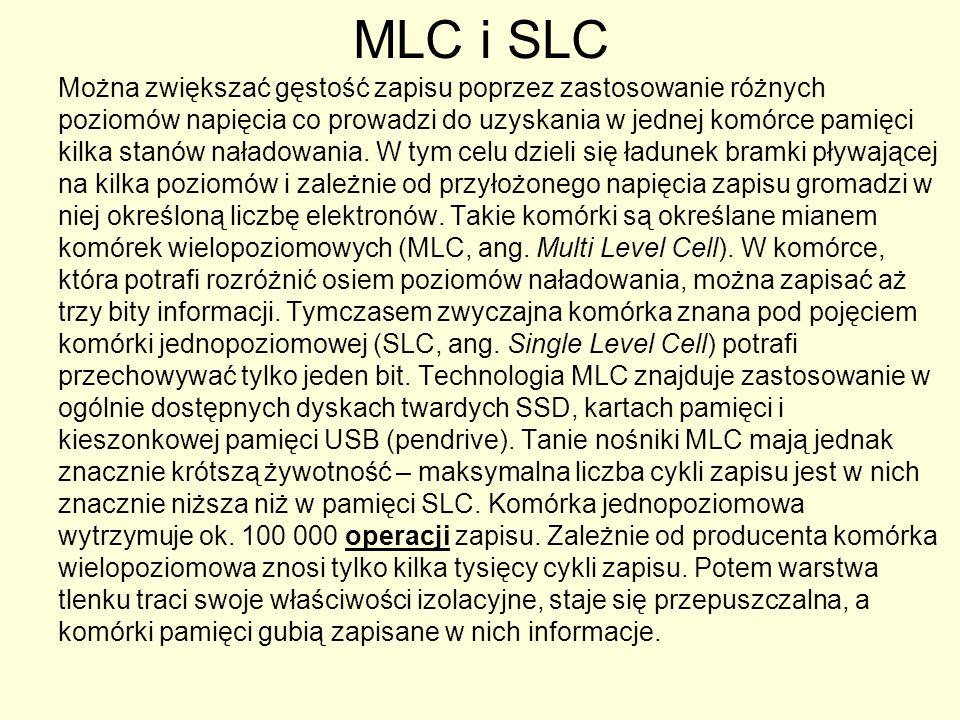 MLC i SLC Można zwiększać gęstość zapisu poprzez zastosowanie różnych