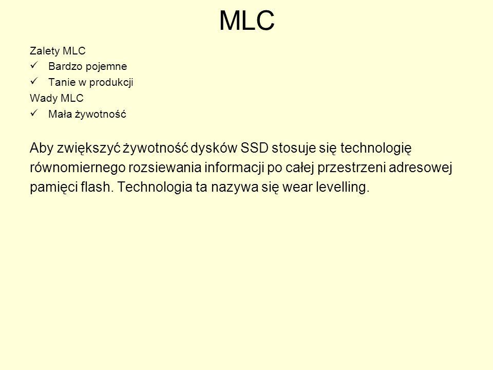 MLC Aby zwiększyć żywotność dysków SSD stosuje się technologię