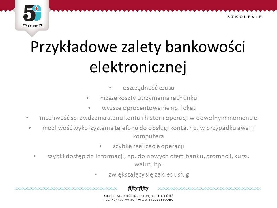 Przykładowe zalety bankowości elektronicznej