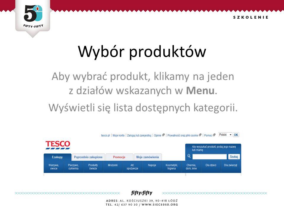 Wybór produktów Aby wybrać produkt, klikamy na jeden z działów wskazanych w Menu.
