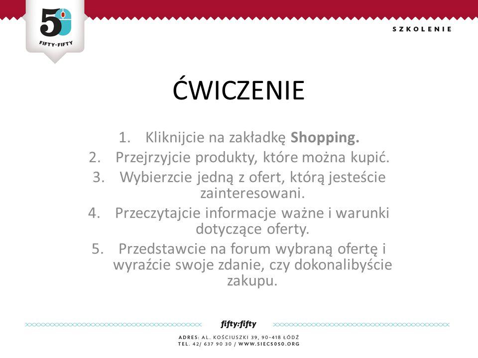 ĆWICZENIE Kliknijcie na zakładkę Shopping.