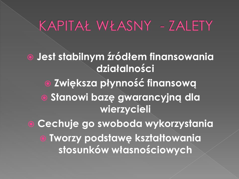 KAPITAŁ WŁASNY - ZALETY