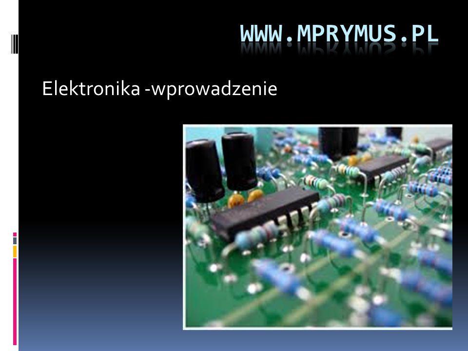 www.mprymus.pl Elektronika -wprowadzenie