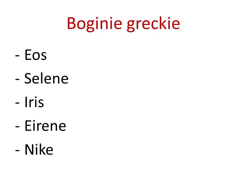 Boginie greckie Eos Selene Iris Eirene Nike