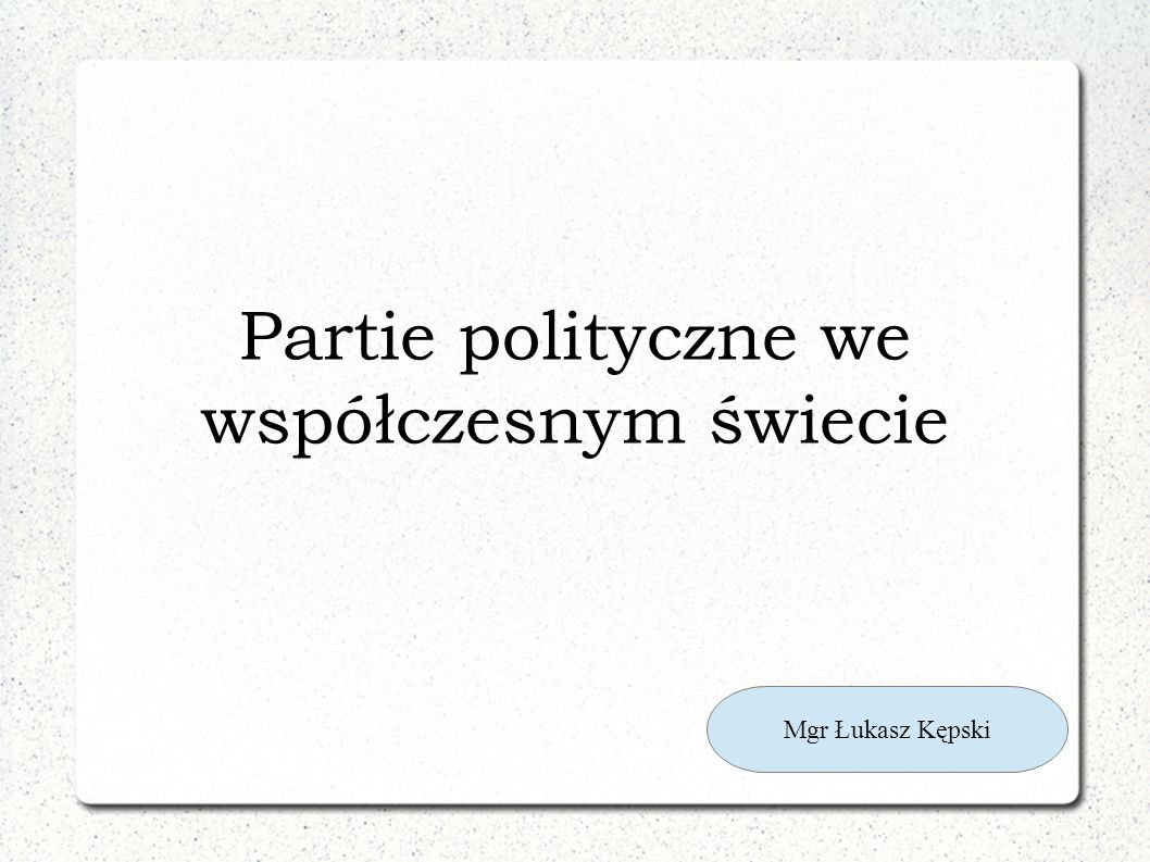 Partie polityczne we współczesnym świecie
