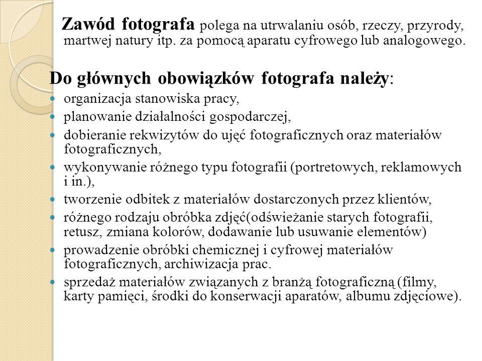 Do głównych obowiązków fotografa należy: