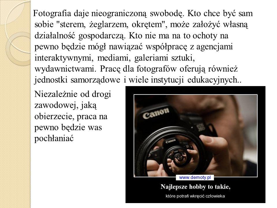 Fotografia daje nieograniczoną swobodę