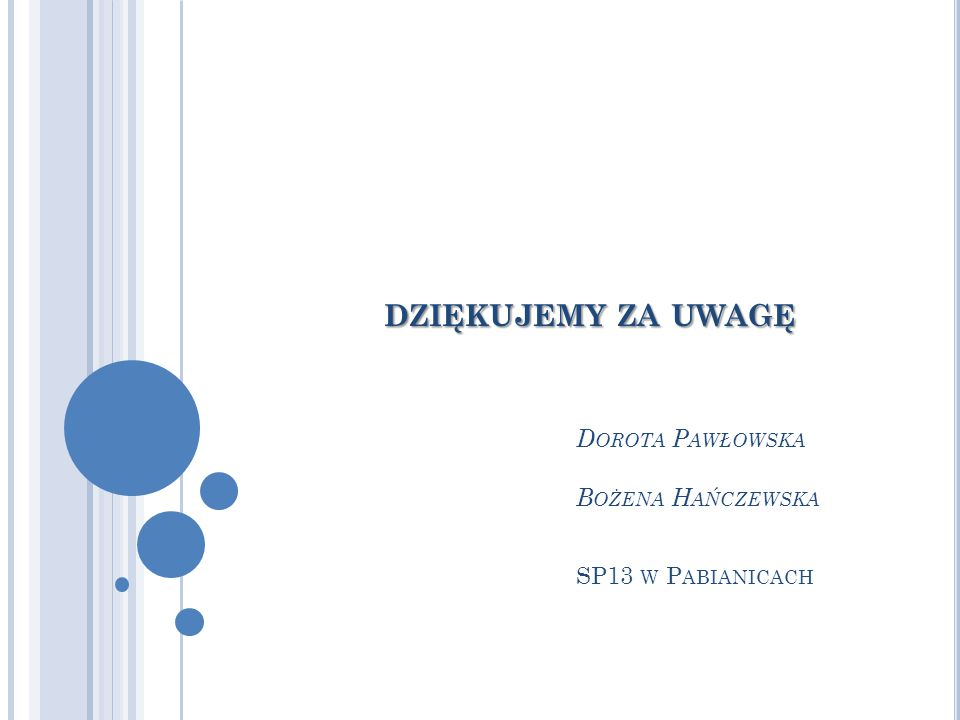 dziękujemy za uwagę. Dorota Pawłowska. Bożena Hańczewska