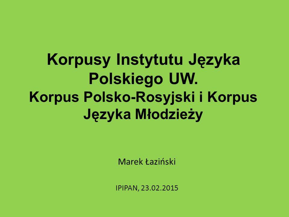 Korpusy Instytutu Języka Polskiego UW.