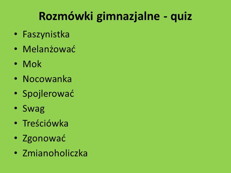 Rozmówki gimnazjalne - quiz