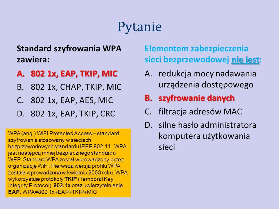 Pytanie Standard szyfrowania WPA zawiera: