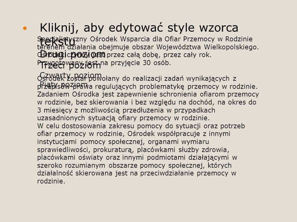 Specjalistyczny Ośrodek Wsparcia dla Ofiar Przemocy w Rodzinie terenem działania obejmuje obszar Województwa Wielkopolskiego.