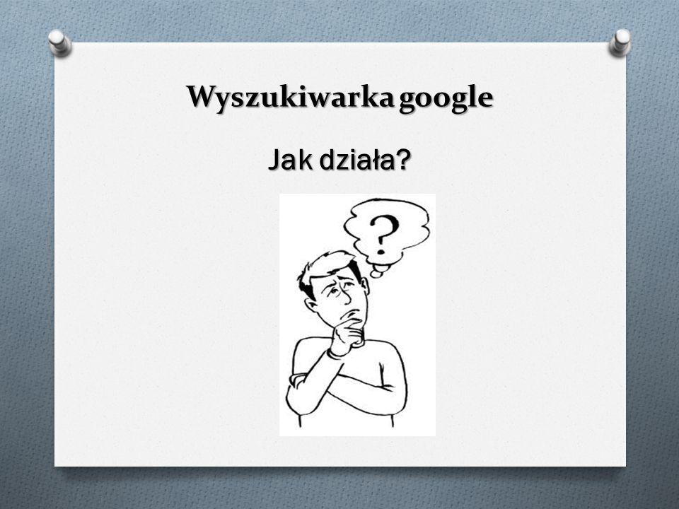 Wyszukiwarka google Jak działa
