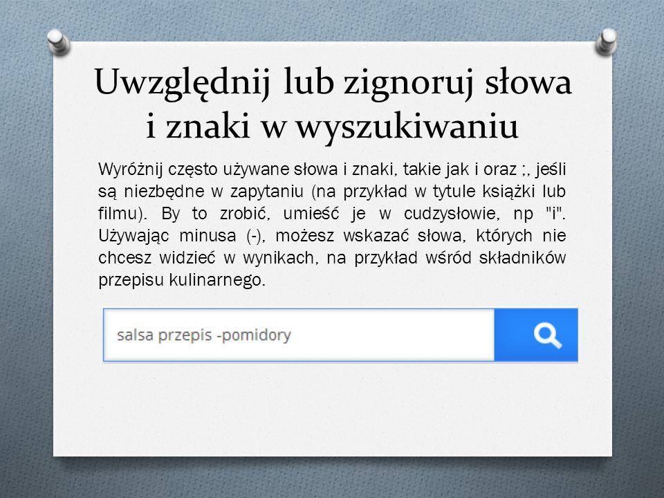 Uwzględnij lub zignoruj słowa i znaki w wyszukiwaniu