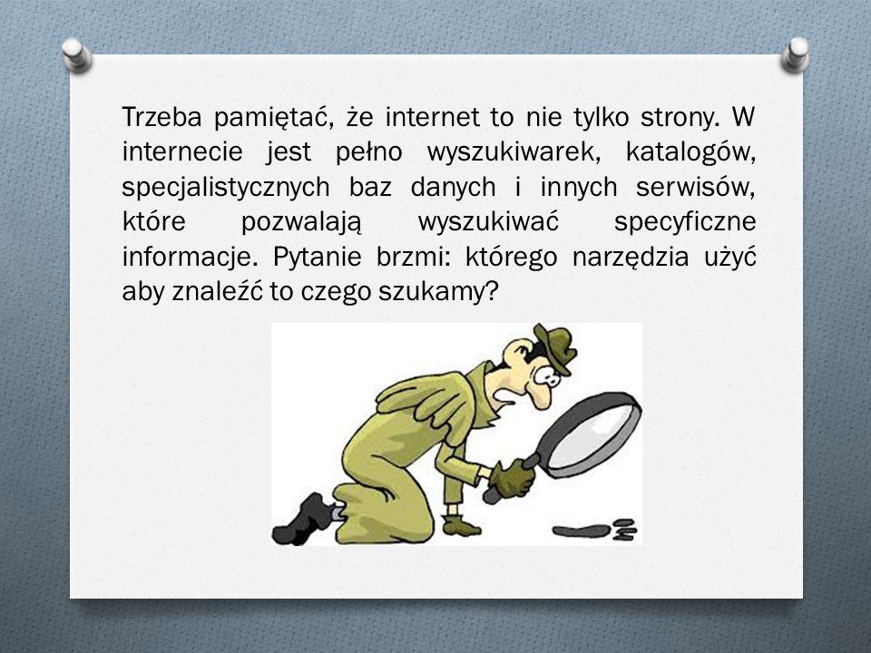 Trzeba pamiętać, że internet to nie tylko strony