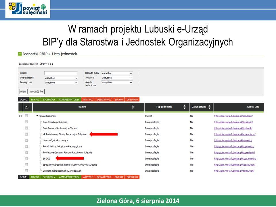 W ramach projektu Lubuski e-Urząd BIP'y dla Starostwa i Jednostek Organizacyjnych