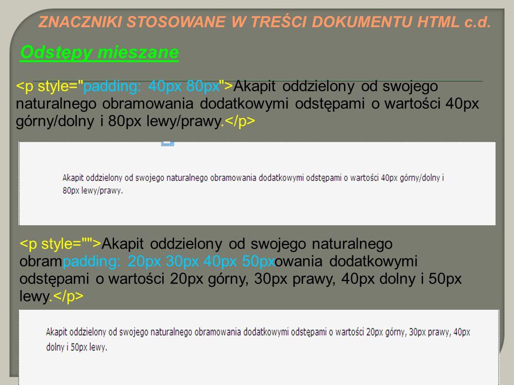 Odstępy mieszane ZNACZNIKI STOSOWANE W TREŚCI DOKUMENTU HTML c.d.